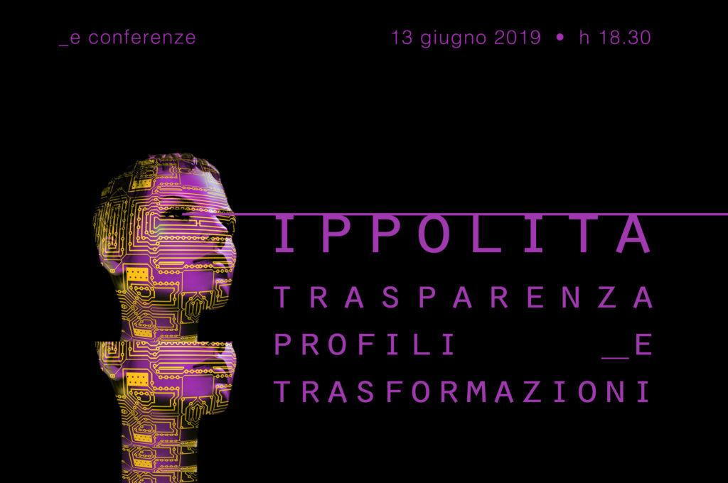 Ippolita • Trasparenza, profili e trasformazioni
