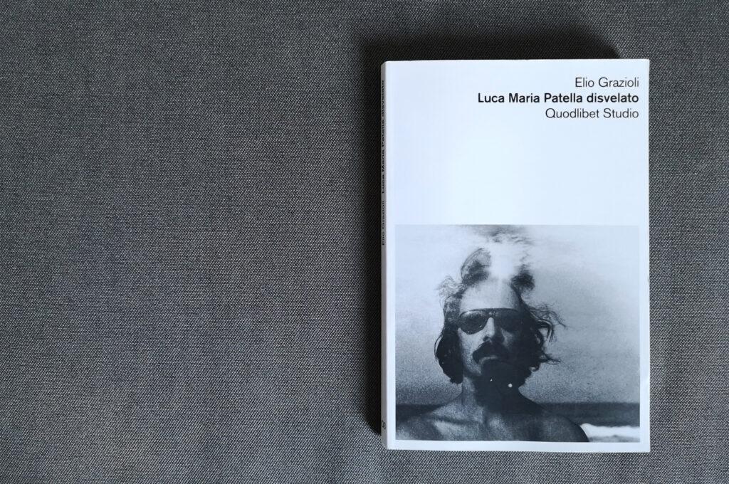 Storia di quando Elio Grazioli mi ha presentato Luca Maria Patella, ormai un amico • Federica Mutti